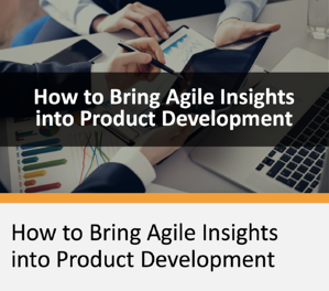 How to Bring Agile Insights into Product Development-1