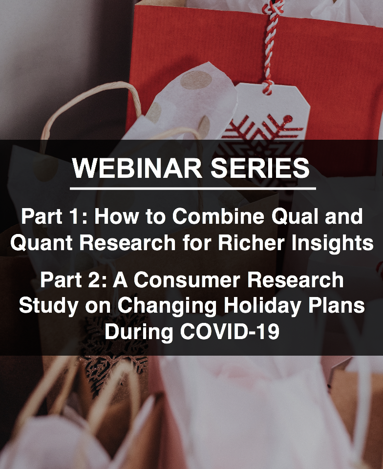 How to Combine Qual and Quant Research for Richer Insights and a Consumer Research Study on Holiday Shopping During COVID-19