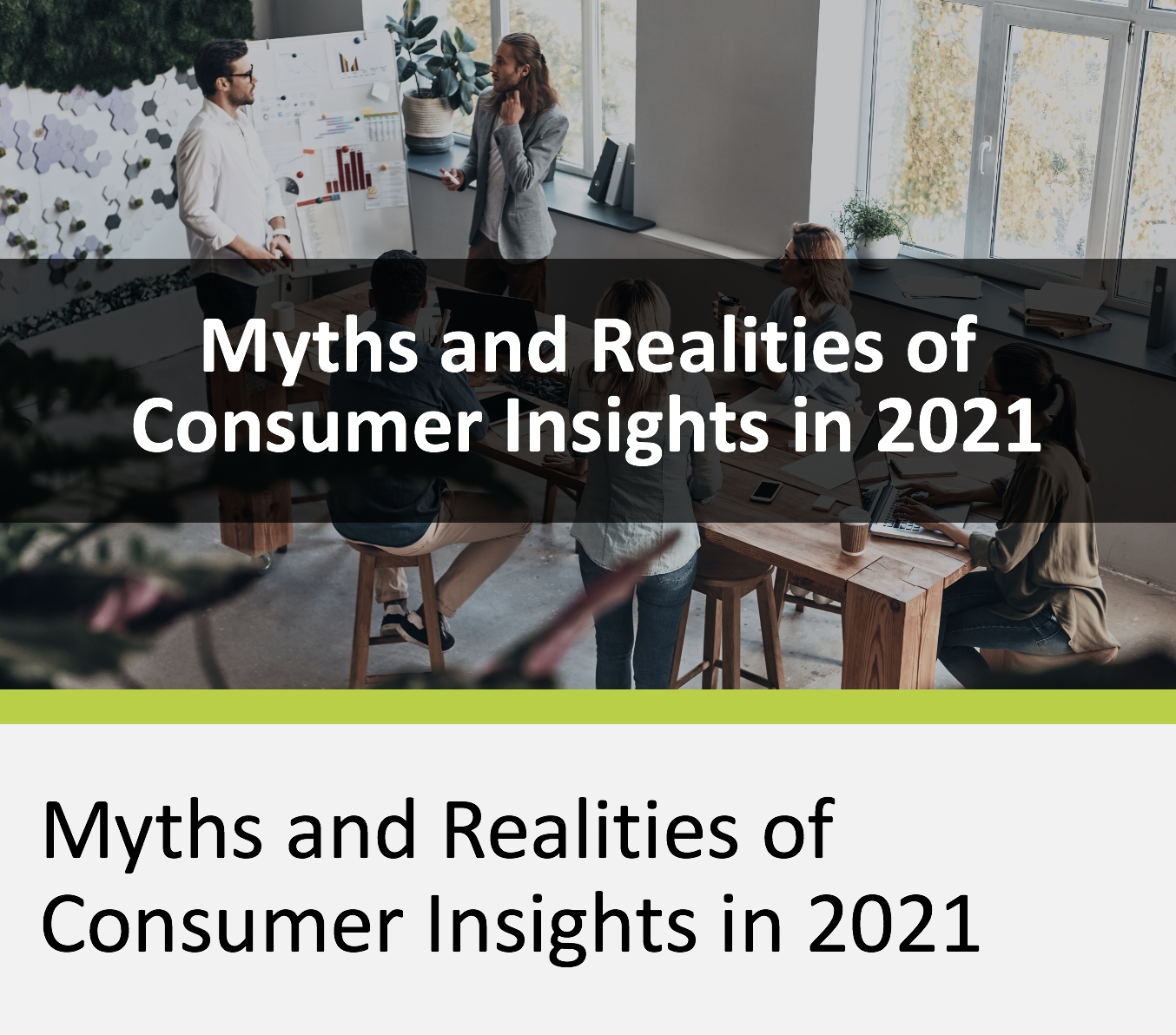 Myths and Realities of Consumer Insights in 2021