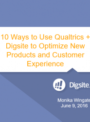10 Ways to Use Qualtrics + Digsite to Optimize New Products and Customer Experience