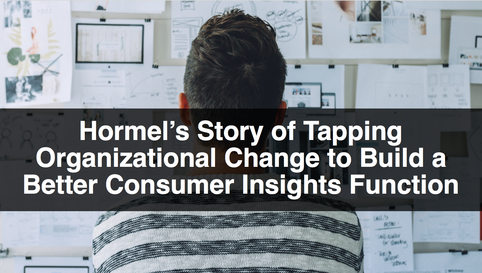 Hormel's Story of Tapping Organizational Change to Build a Better Consumer Insights Function